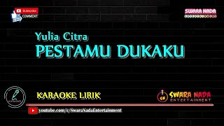 Pestamu Dukaku - Karaoke Lirik | Yulia Citra