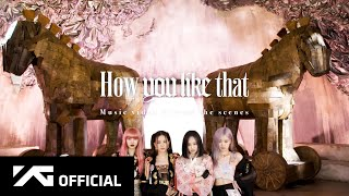 Blackpink 'how You Like That' M/v Making Film