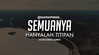 Semuaya Hanyalah Titipan Ceramah Pendek Ustadz Abdul Somad Lc MA 1 Menit