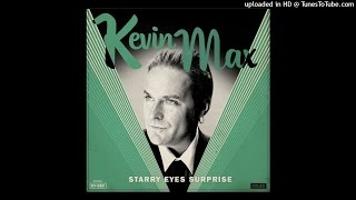 Kevin Max- Last Night I Dreamt That Somebody Loved Me