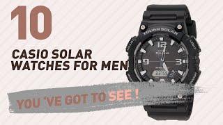 Casio Solar Watches For Men Top 10 // New & Popular 2017