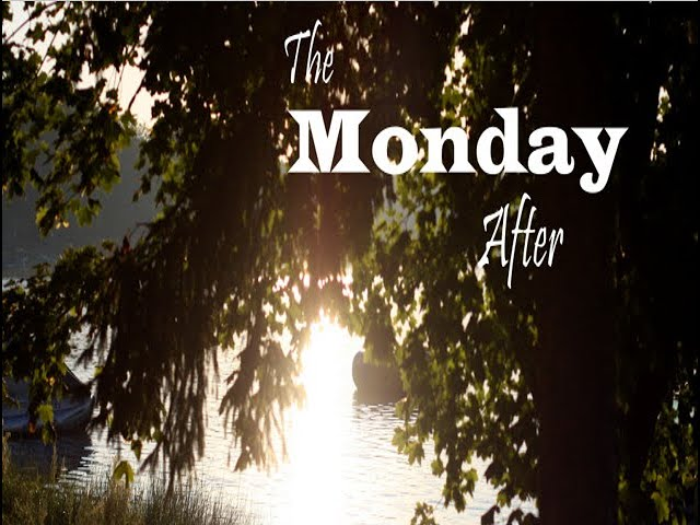 The Monday After!