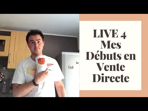 Live 4 Mes débuts dans la Vente Directe