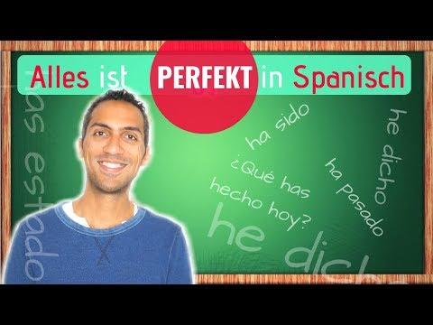 Alles ist PERFEKT in Spanisch - lerne die Vergangenheit für Anfänger