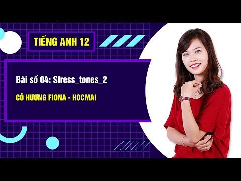 Bài số 04: Stress_tones_2 - Tiếng Anh 12 Cô Hương Fiona - GPPEN/Luyện thi đại học