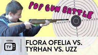 POP-GUN BATTLE: Flora Ofelia vs. Tyrhan vs. Uzz