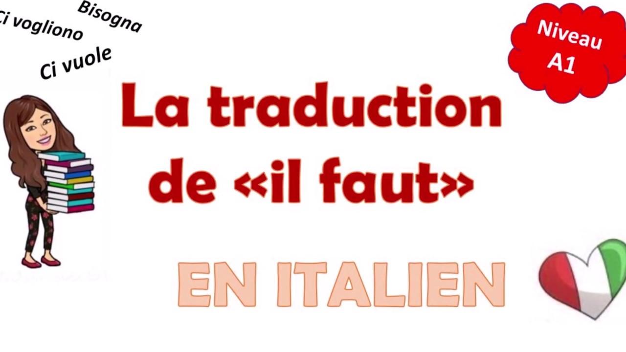 bisogna ci vuole traduction de il faut en italien lezione 34