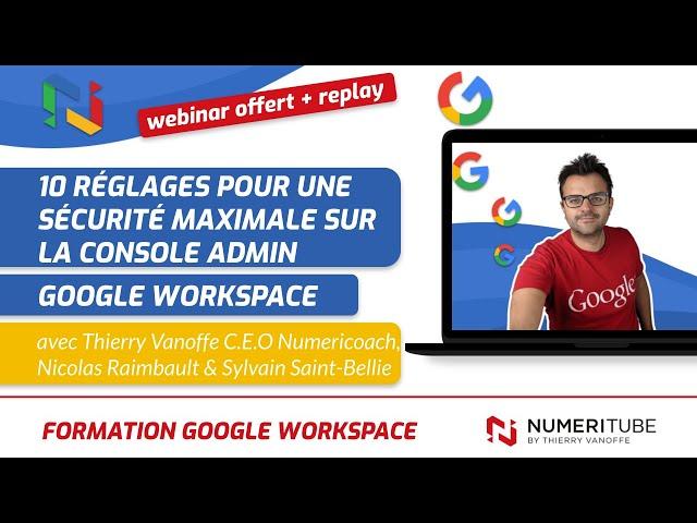 """27/11/2020 Animation du Webinaire Numericoach """"Sécurité et Google Workspace"""""""