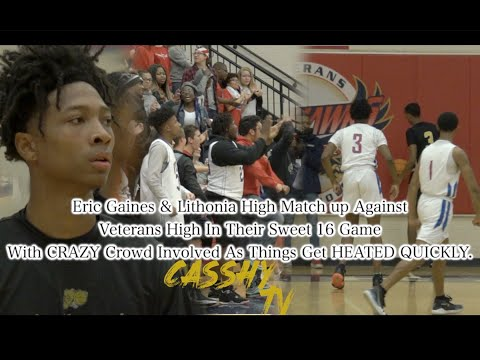 Lithonia High Faces Veterans High In A HEATED Sweet 16 MATCH Up With AN INTENSE Crowd 😡😱