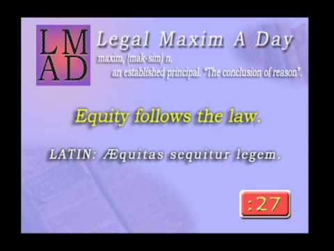 "Legal Maxim A Day - May 1st 2013 - ""Equity follows the law."""