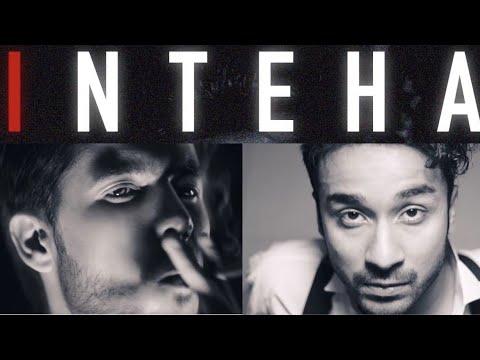 Inteha | Tabish Pasha | Raghav Juyal | Official Video | 2018
