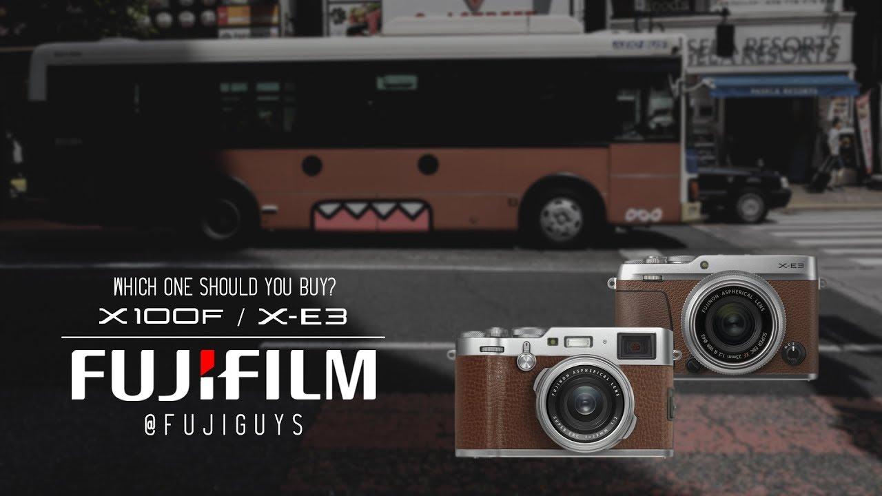 Fuji Guys - FUJIFILM X100F / X-E3 - Which One Should You Buy?