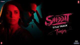 Shiddat Title Track (Teaser) | Sunny Kaushal, Radhika Madan | Manan Bhardwaj | 1 Sept. 2021