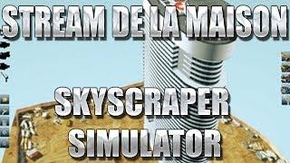 SkyScraper Simulator : Heuu, pas du tout.