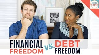 Financial Freedom vs Being Debt Free - Which is better?!?