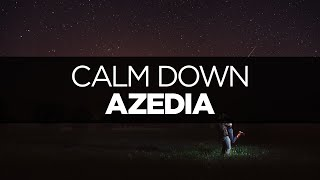 [LYRICS] AZEDIA - Calm Down