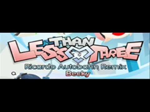 Becky - Less Than Three (Ricardo Autobahn Remix) [HQ]