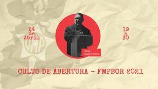 FMPBOR - Culto de abertura  24/04/2021