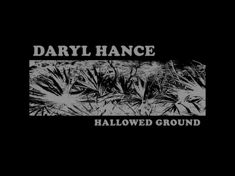 Daryl Hance - Hallowed Ground [Full Album] 2011