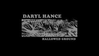 Daryl Hance - Hallowed Ground [Full Album] 2011