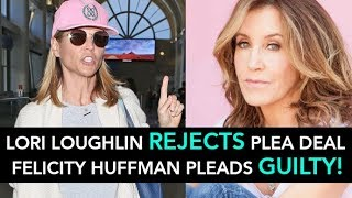 Did Lori Loughlin Make A Mistake By REJECTING Plea Deal?