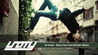 DJ Snake - Move Your Feet (Parisian Vision)