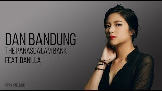 The Panasdalam Bank feat. Danilla - Dan Bandung | OST. Dilan 1991 (Lirik)