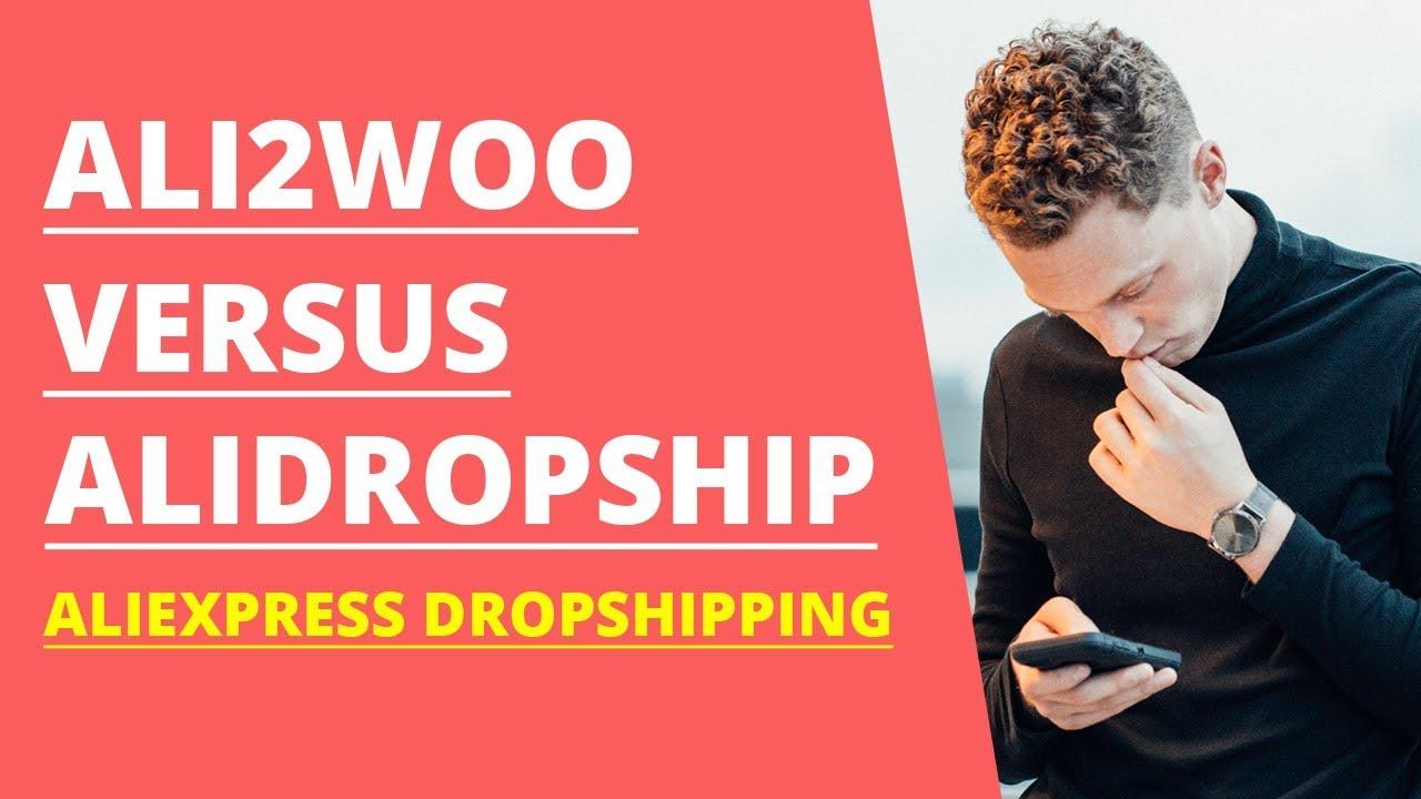 Ali2Woo vs AliDropship - Two AliExpress Dropshipping Plugins