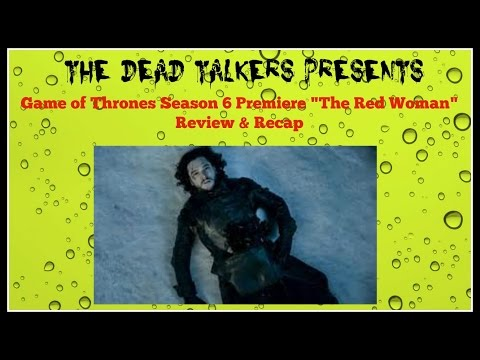 """Game of Thrones Season 6 Premiere """"The Red Woman"""" Review & Recap"""