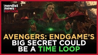 Is a Time Loop the Key to Avengers: Endgame? (Nerdist News Edition)