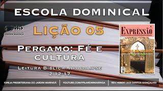 Apocalipse 2.12-17 - Lição 5 - Pergamo - Fé cristã e cultura