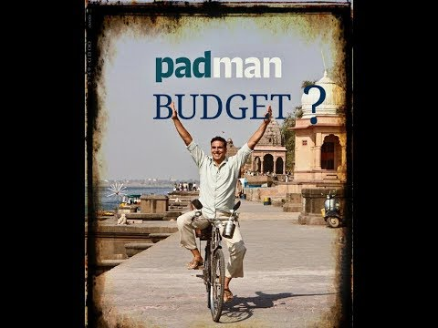 PADMAN MOVIE BUDGET