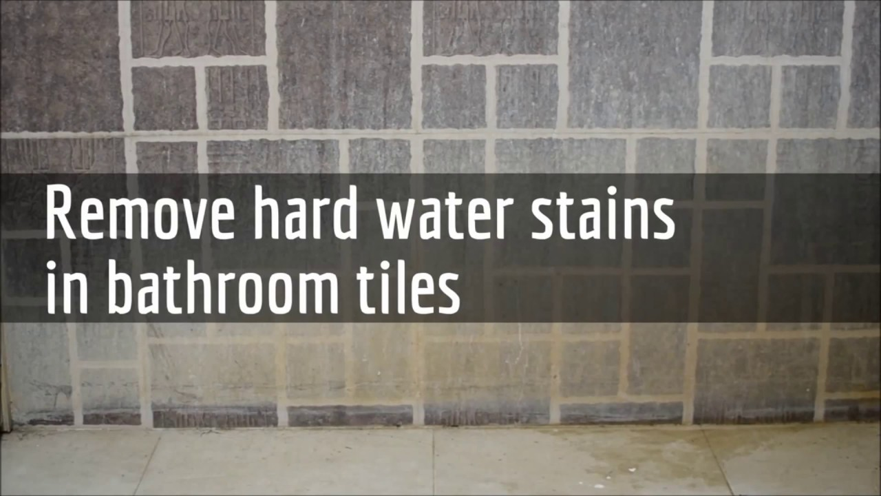 Hard Water Stains On Bathroom Tiles