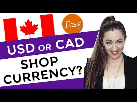 Tip For Canadian Etsy Sellers: Change Shop Currency To USD Or CAD?