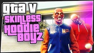 GTA 5 Online - Skinless Hoodie Boyz (Custom Games)