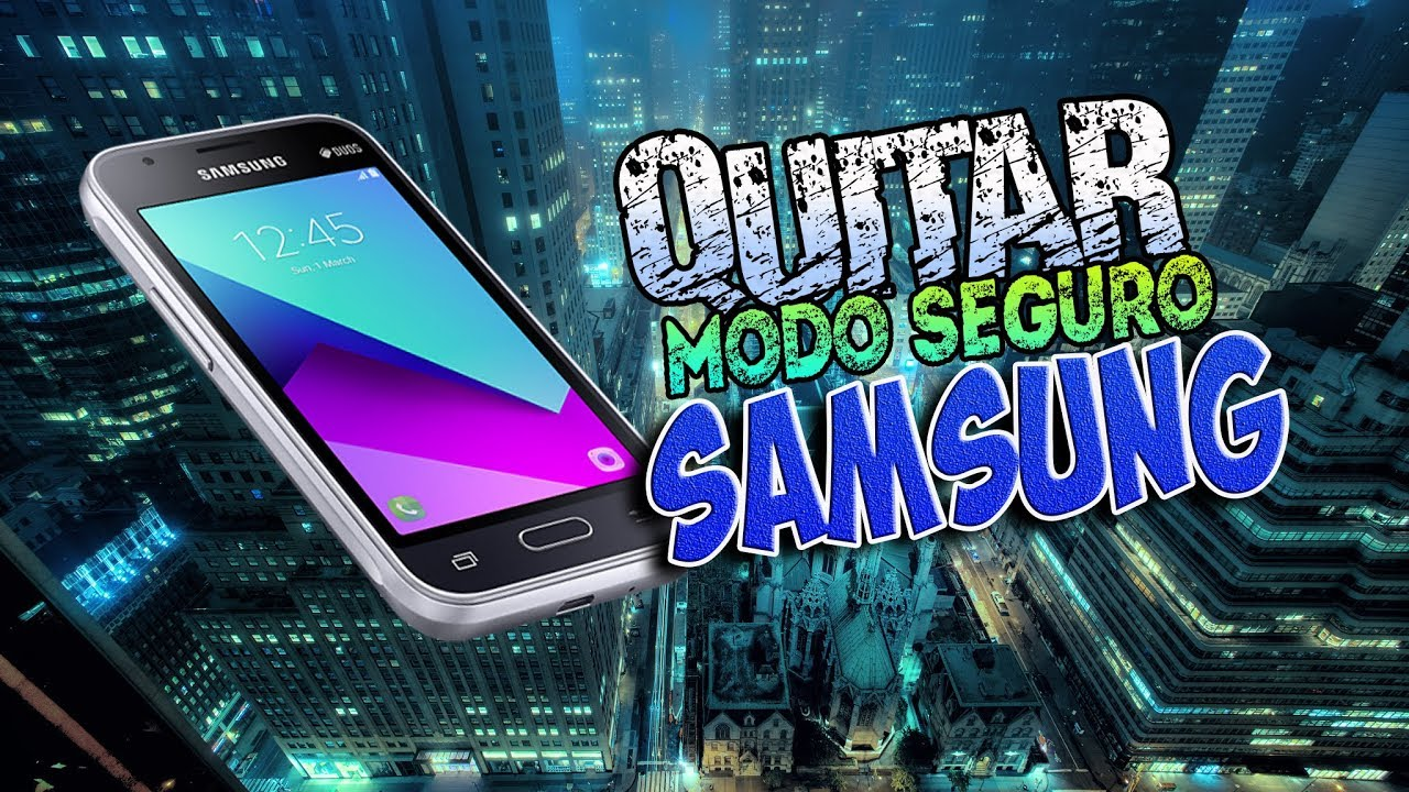 Quitar Modo Seguro Samsung S9
