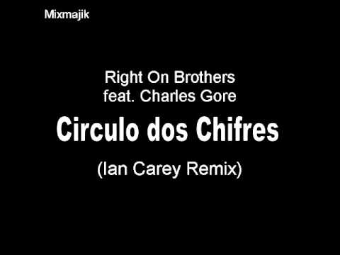 Right On Brothers feat. Charles Gore - Circulo dos...