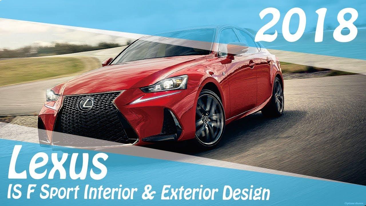 2018 Lexus IS F Sport Interior \u0026 Exterior Design