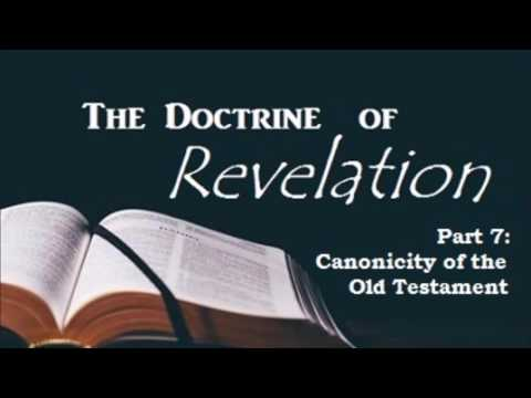Canonicity of the Old Testament (Doctrine of Revelation, part 7)
