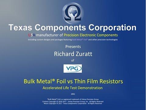 Bulk Metal® Foil vs Thin Film Resistors (Accelerated Life Test Demonstration) [TXCC+VPG #06]