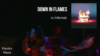 AJ Mitchell - Down In Flames