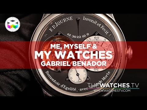 Me, Myself & My Watches: Gabriel Benador