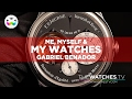 Me, Myself & My Watches: Gabriel Benador