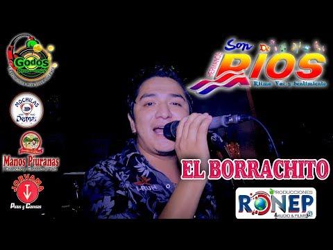 SON DE RIOS►EL BORRACHITO☆♫ ☛ RONEP Producciones Full HD