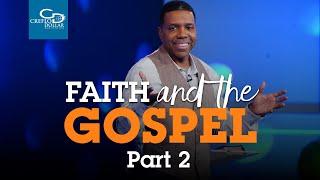 Faith and the Gospel Pt 2 - Wednesday Service