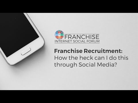 Franchise Recruitment: How the heck can I do this through Social Media?