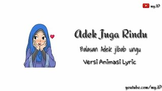 Adek juga rindu || Balasan lagu Adek jilbab ungu || versi Animasi Lyric