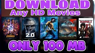 How To Download HD Movie On small Size Of 100mb