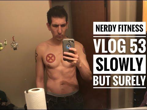 Nerdy Fitness Vlog 53 Slowly But Surely