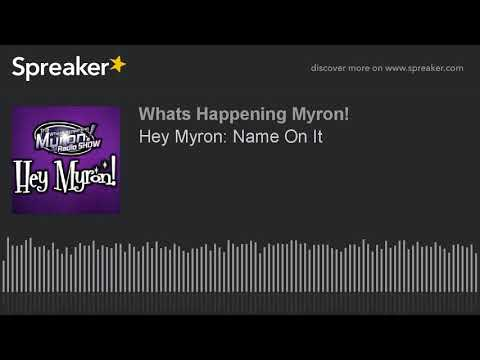 Hey Myron: Name On It